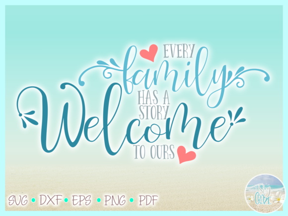 Download Free Every Family Story Welcome To Ours Graphic By Svgcraze for Cricut Explore, Silhouette and other cutting machines.