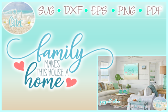 Download Family Makes This House a Home Quote