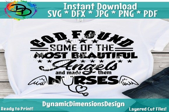 Print on Demand: God Found Some of the Most Beautiful Angels and Made Them Nurses Graphic Crafts By dynamicdimensions