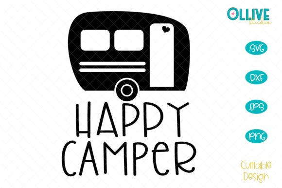Download Free Happy Camper Graphic By Ollivestudio Creative Fabrica for Cricut Explore, Silhouette and other cutting machines.