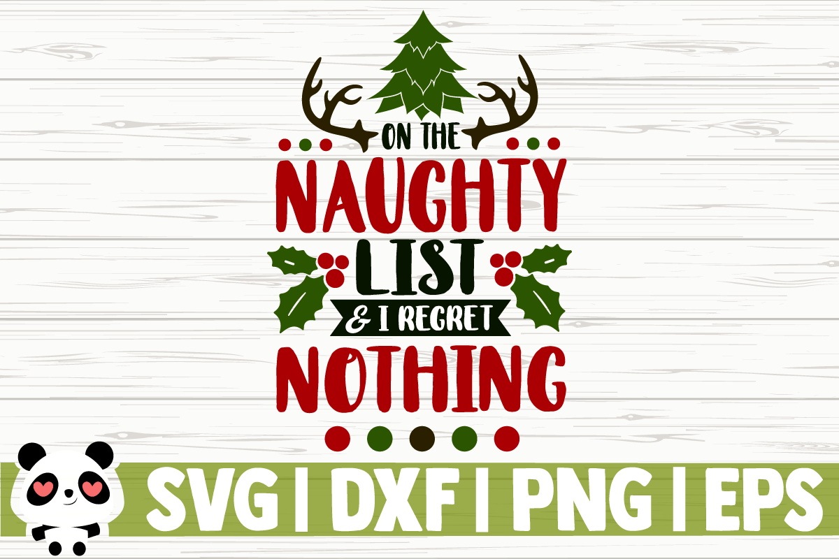 Download Free On The Naughty List And I Regret Nothing Graphic By for Cricut Explore, Silhouette and other cutting machines.