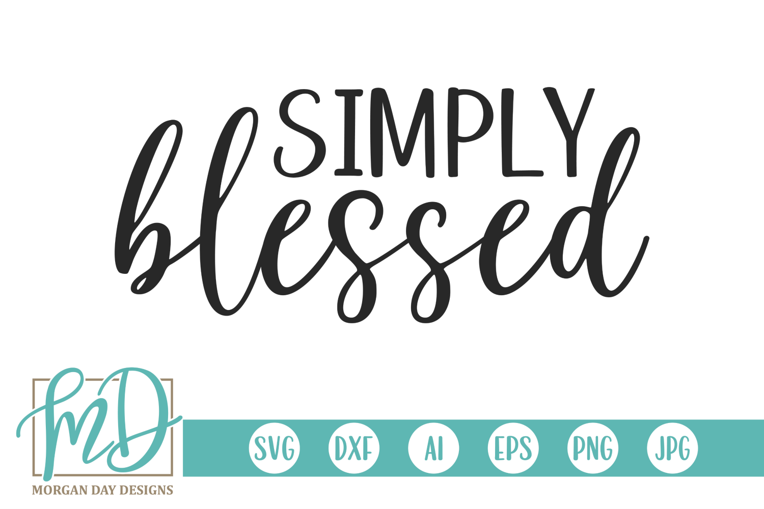 Download Free Simply Blessed Graphic By Morgan Day Designs Creative Fabrica for Cricut Explore, Silhouette and other cutting machines.