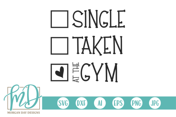Single Taken at the Gym Graphic Crafts By Morgan Day Designs