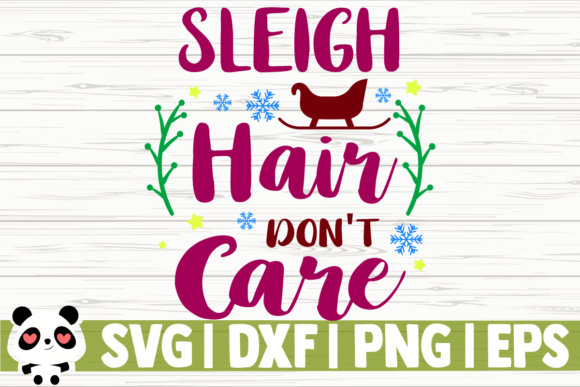Download Free Sleigh Hair Don T Care Graphic By Creativedesignsllc Creative for Cricut Explore, Silhouette and other cutting machines.