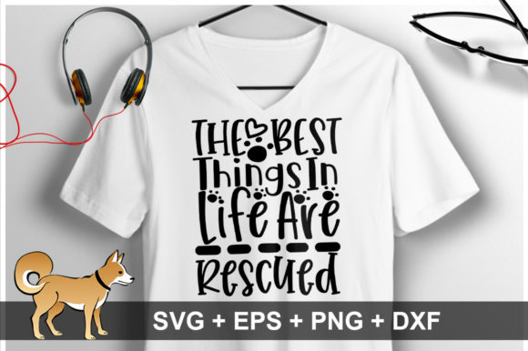Print on Demand: The Best Things in Life Are Rescued Graphic Crafts By OrinDesign