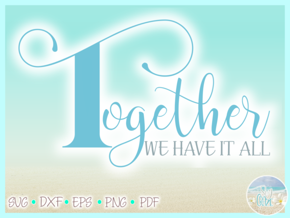 Download Free Together We Have It All Quote Graphic By Svgcraze Creative Fabrica SVG Cut Files