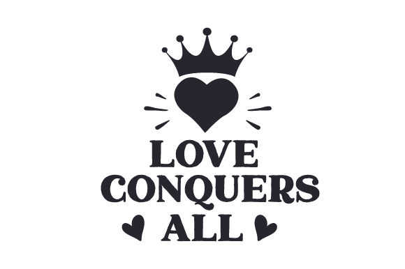 Love Conquers All Svg Cut File By Creative Fabrica Crafts