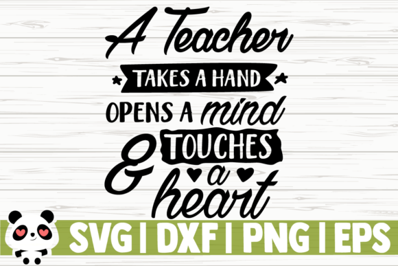 Print on Demand: A Teacher Takes a Hand Opens a Mind & Touches a Heart Graphic Illustrations By CreativeDesignsLLC