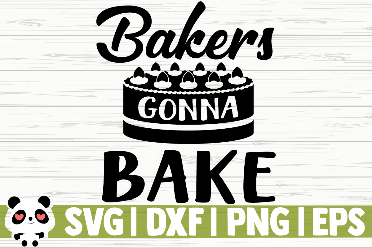 Download Free Bakers Gonna Bake Graphic By Creativedesignsllc Creative Fabrica for Cricut Explore, Silhouette and other cutting machines.