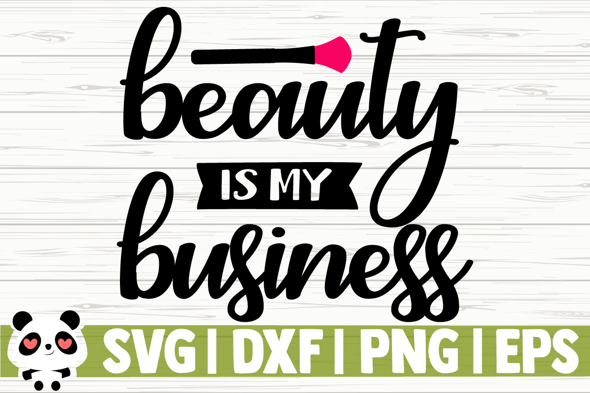 Download Free Beauty Is My Business Graphic By Creativedesignsllc Creative for Cricut Explore, Silhouette and other cutting machines.