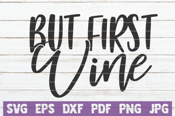 But First Wine Graphic Graphic Templates By MintyMarshmallows