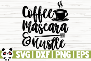 Download Free Coffee Mascara And Hustle Graphic By Creativedesignsllc for Cricut Explore, Silhouette and other cutting machines.