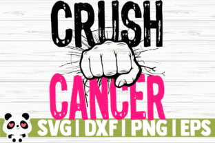 Download Free Crush Cancer Graphic By Creativedesignsllc Creative Fabrica SVG Cut Files