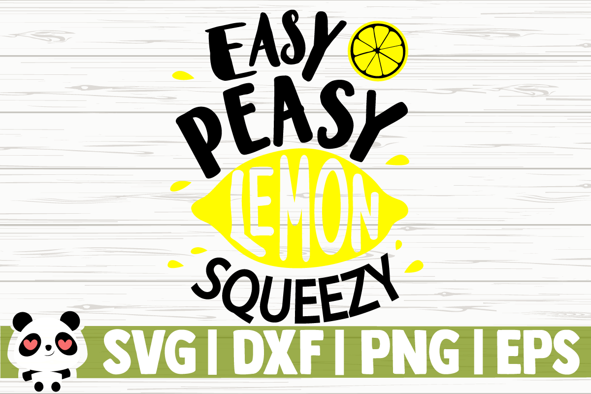 Download Free Easy Peasy Lemon Squeezy Graphic By Creativedesignsllc for Cricut Explore, Silhouette and other cutting machines.