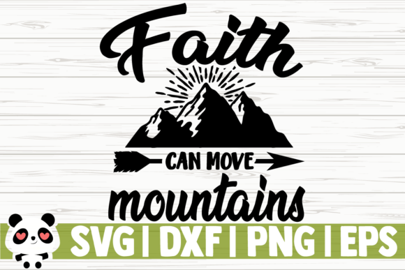 Download Free Faith Can Move Mountains Graphic By Creativedesignsllc for Cricut Explore, Silhouette and other cutting machines.