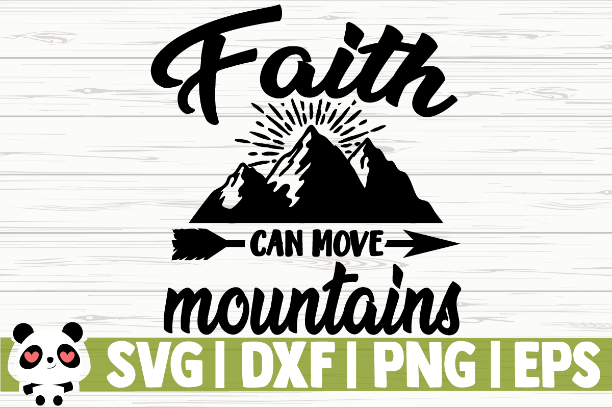 Download Free Faith Can Move Mountains Grafico Por Creativedesignsllc for Cricut Explore, Silhouette and other cutting machines.