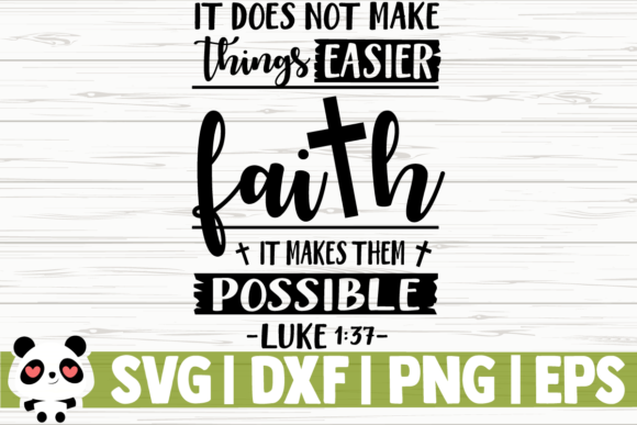 Download Free Faith It Makes Them Possible Graphic By Creativedesignsllc for Cricut Explore, Silhouette and other cutting machines.