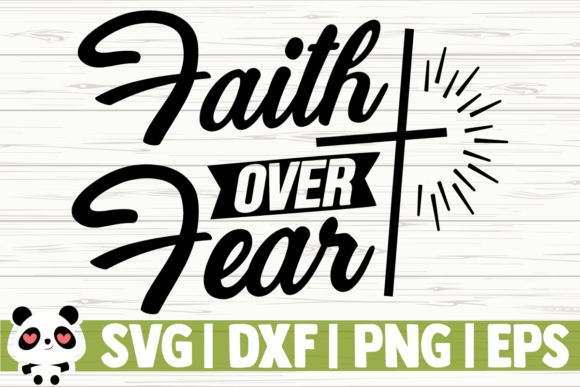 Download Free Faith Over Fear Graphic By Creativedesignsllc Creative Fabrica for Cricut Explore, Silhouette and other cutting machines.