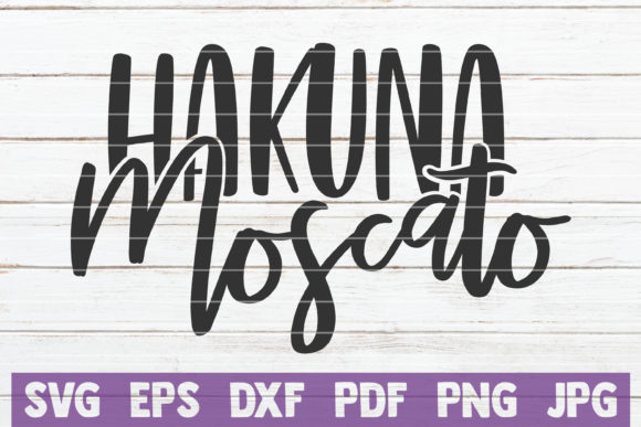 Hakuna Moscato Graphic Graphic Templates By MintyMarshmallows