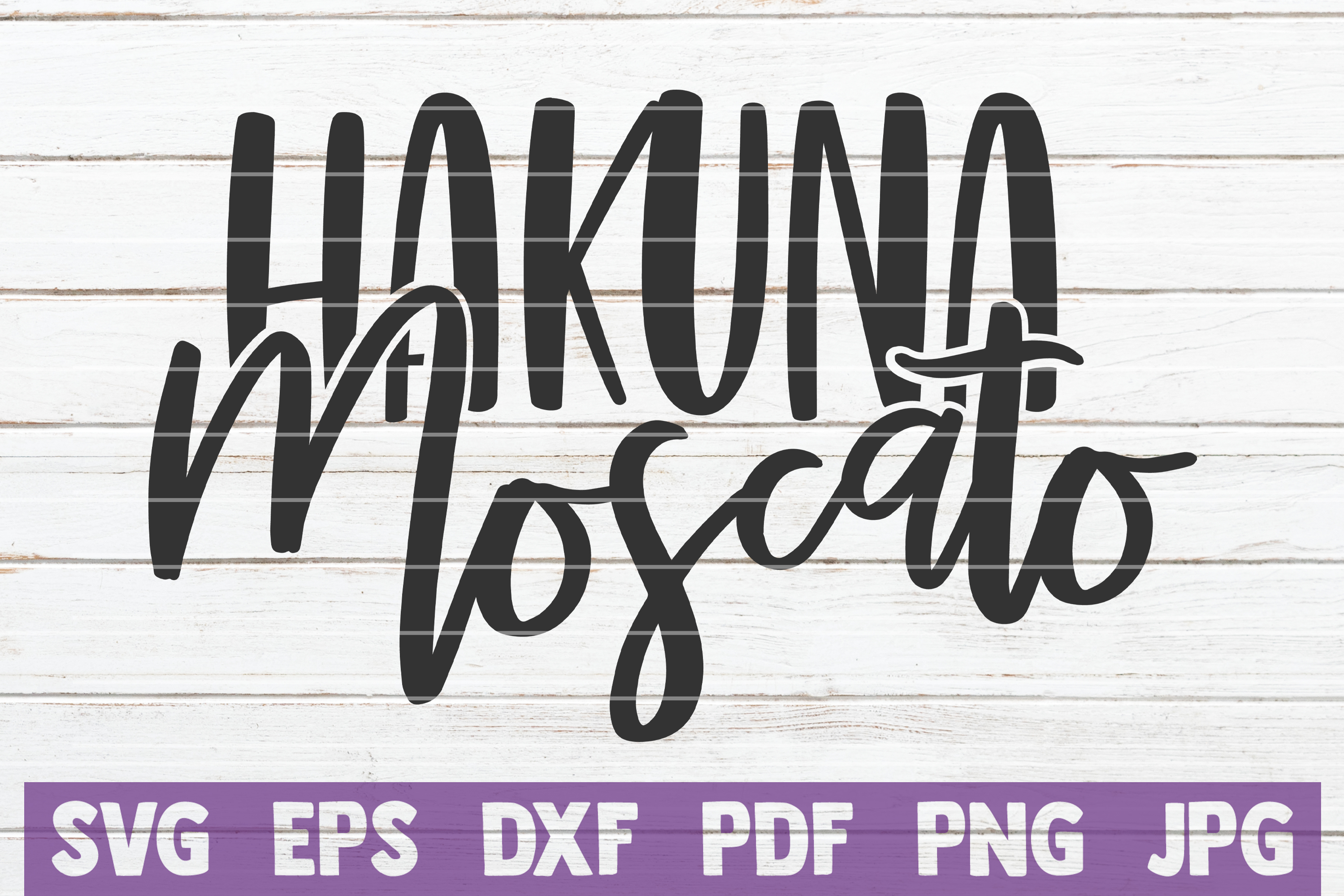 Download Free Hakuna Moscato Graphic By Mintymarshmallows Creative Fabrica for Cricut Explore, Silhouette and other cutting machines.