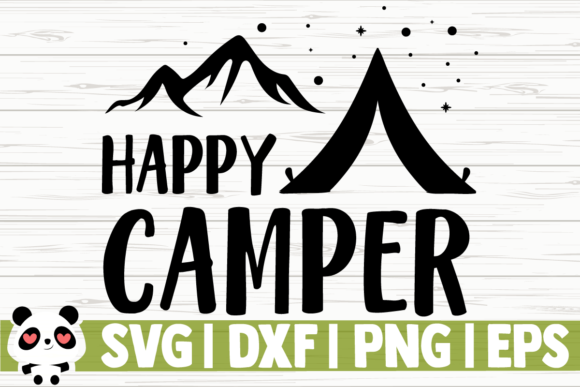 Download Free Happy Camper Graphic By Creativedesignsllc Creative Fabrica for Cricut Explore, Silhouette and other cutting machines.