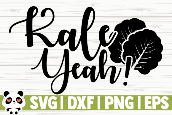Download Free Kale Yeah Graphic By Creativedesignsllc Creative Fabrica for Cricut Explore, Silhouette and other cutting machines.