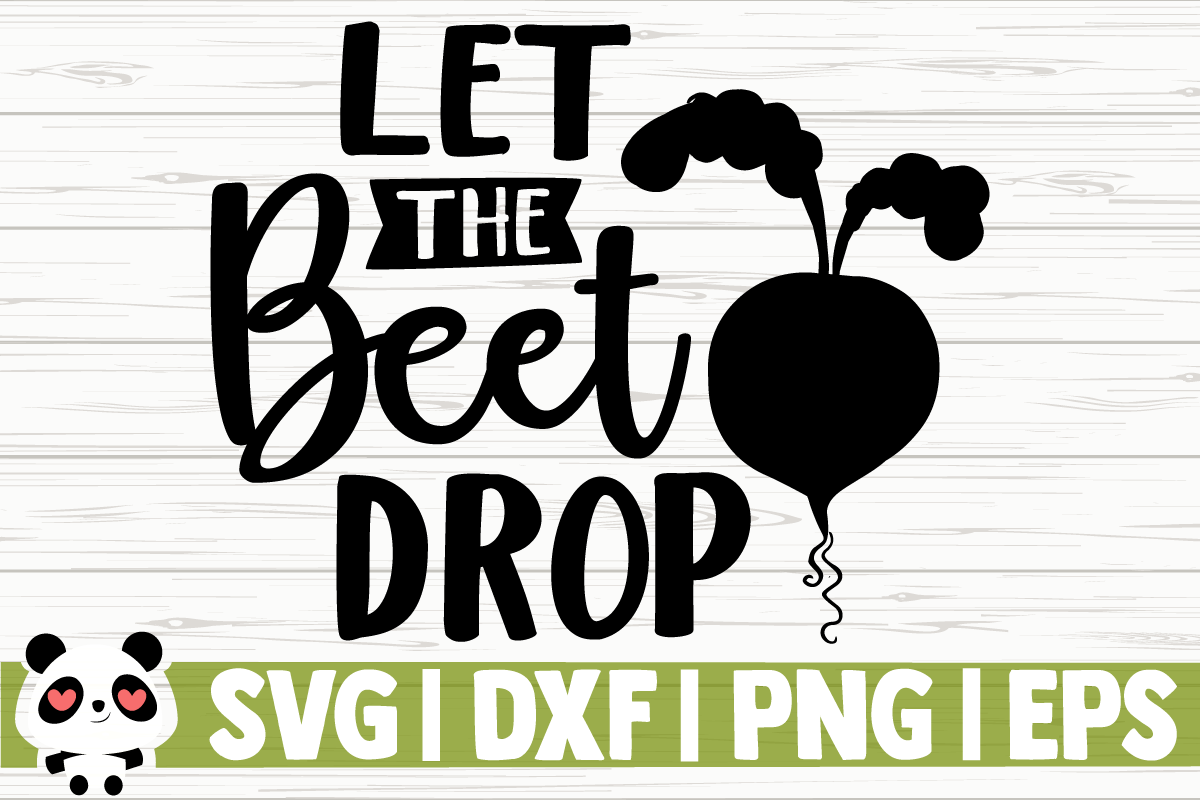 Download Free Let The Beet Drop Graphic By Creativedesignsllc Creative Fabrica for Cricut Explore, Silhouette and other cutting machines.
