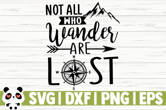 Print on Demand: Not All Who Wander Are Lost Graphic Illustrations By CreativeDesignsLLC