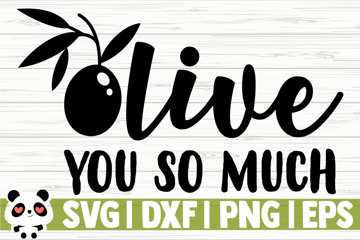 Download Free Olive You So Much Graphic By Creativedesignsllc Creative Fabrica for Cricut Explore, Silhouette and other cutting machines.