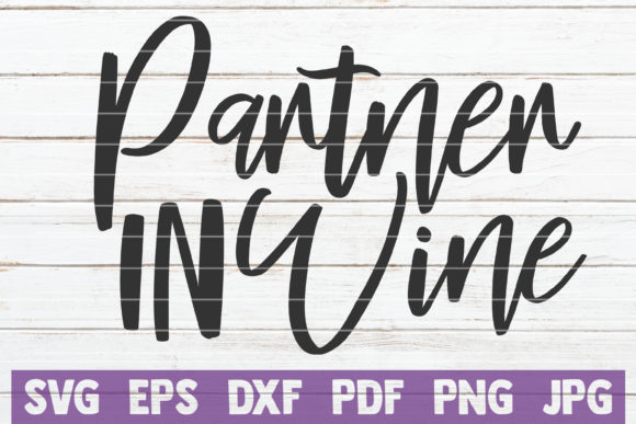 Partner in Wine Graphic Graphic Templates By MintyMarshmallows