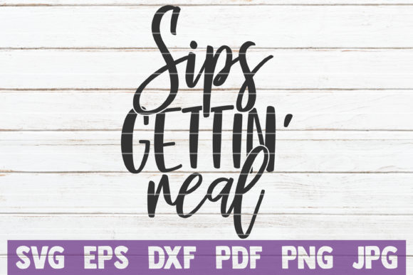 Sips Gettin' Real Graphic Graphic Templates By MintyMarshmallows - Image 1