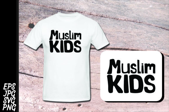 T Shirt Islam Quote Muslim Kids Svg Graphic By Arief Sapta