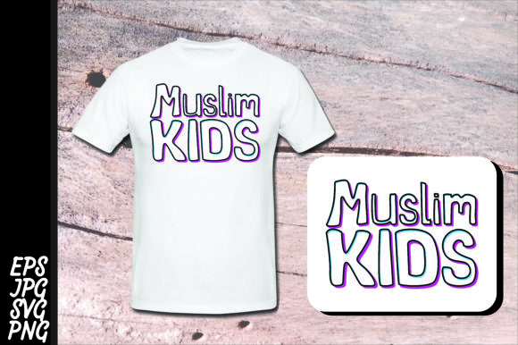 Print on Demand: T Shirt Islam Quote - Muslim Kids SVG Graphic Crafts By Arief Sapta Adjie II