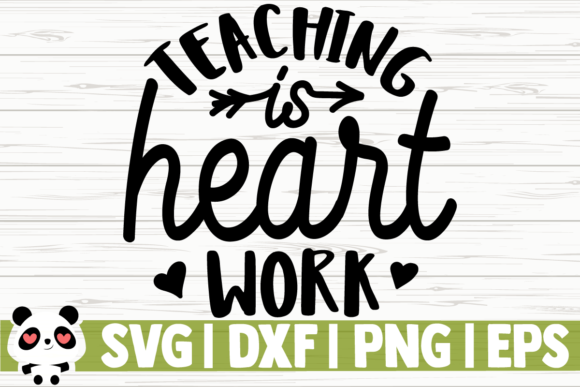 Download Free Teaching Is Heart Work Graphic By Creativedesignsllc Creative for Cricut Explore, Silhouette and other cutting machines.