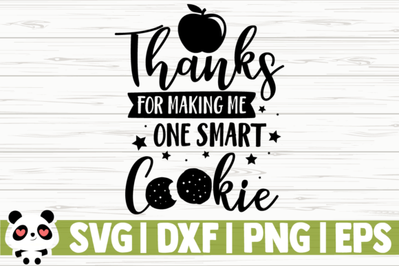 Download Free Thanks For Making Me One Smart Cookie Graphic By for Cricut Explore, Silhouette and other cutting machines.