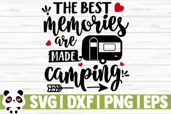 Download Free The Best Memories Are Made Camping Graphic By Creativedesignsllc for Cricut Explore, Silhouette and other cutting machines.