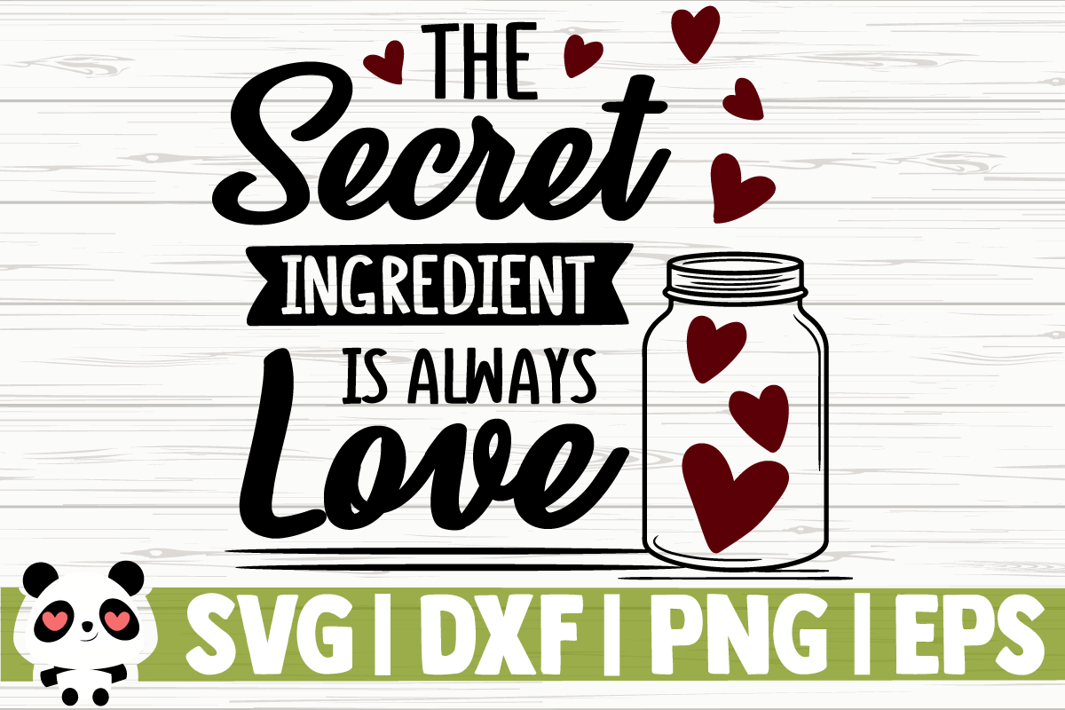 The Secret Ingredient Is Always Love Graphic By