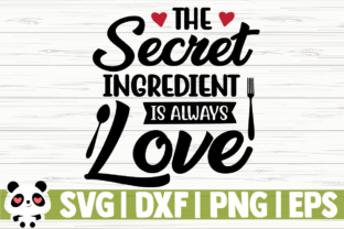 Download Free The Secret Ingredient Is Always Love Graphic By for Cricut Explore, Silhouette and other cutting machines.