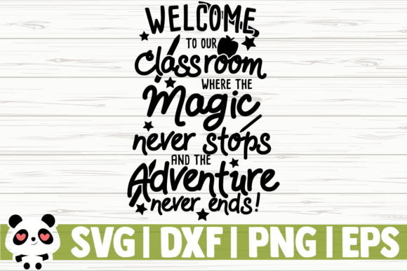 Download Free Welcome To Our Classroom Where The Magic Never Stops And The for Cricut Explore, Silhouette and other cutting machines.