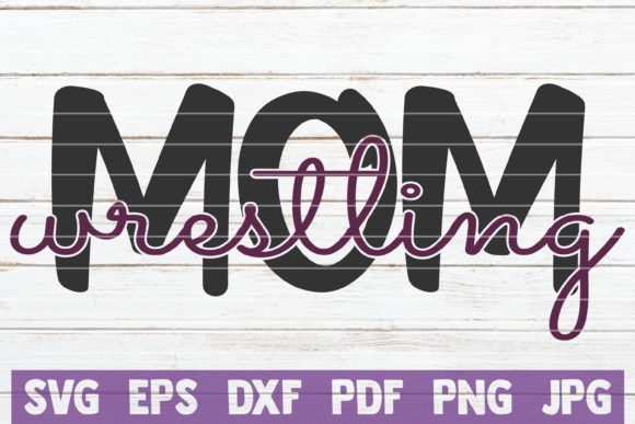 Wrestling Mom Graphic Graphic Templates By MintyMarshmallows