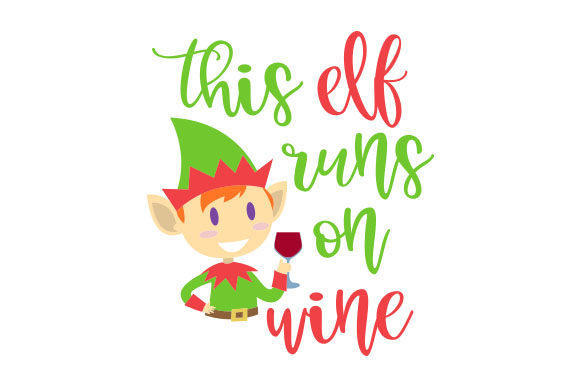 Download Free This Elf Runs On Wine Svg Cut File By Creative Fabrica Crafts SVG Cut Files