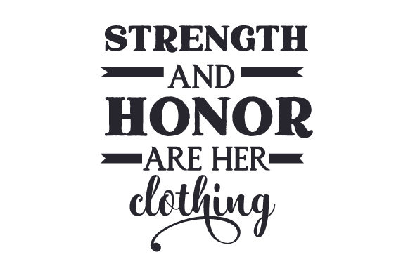 Download Free Strength And Honor Are Her Clothing Svg Cut File By Creative for Cricut Explore, Silhouette and other cutting machines.