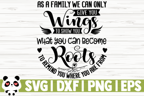Download Free As A Family We Can Only Give You Graphic By Creativedesignsllc SVG Cut Files