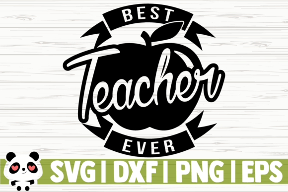 Download Free Best Teacher Ever Graphic By Creativedesignsllc Creative Fabrica for Cricut Explore, Silhouette and other cutting machines.
