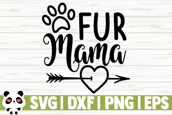 Download Free Fur Mama Graphic By Creativedesignsllc Creative Fabrica for Cricut Explore, Silhouette and other cutting machines.