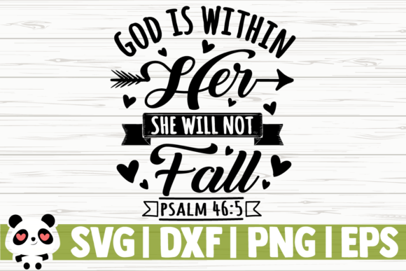 Download Free God Is Within Her She Will Not Fall Graphic By for Cricut Explore, Silhouette and other cutting machines.