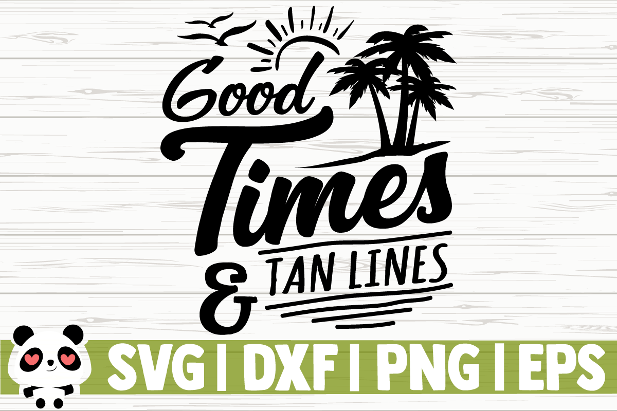 Download Free Good Times And Tan Lines Summer Quote Graphic By SVG Cut Files