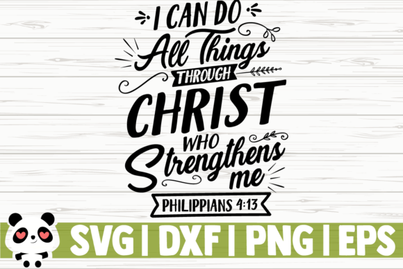 Download Free I Can Do All Things Through Christ Graphic By Creativedesignsllc for Cricut Explore, Silhouette and other cutting machines.