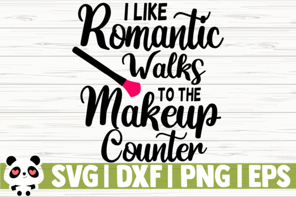Print on Demand: I Like Romantic Walks to the Makeup Graphic Illustrations By CreativeDesignsLLC