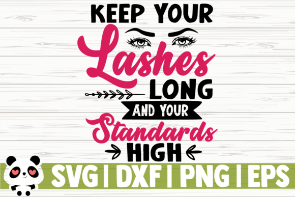 Download Free Keep Your Lashes Long And Your Standards Graphic By for Cricut Explore, Silhouette and other cutting machines.